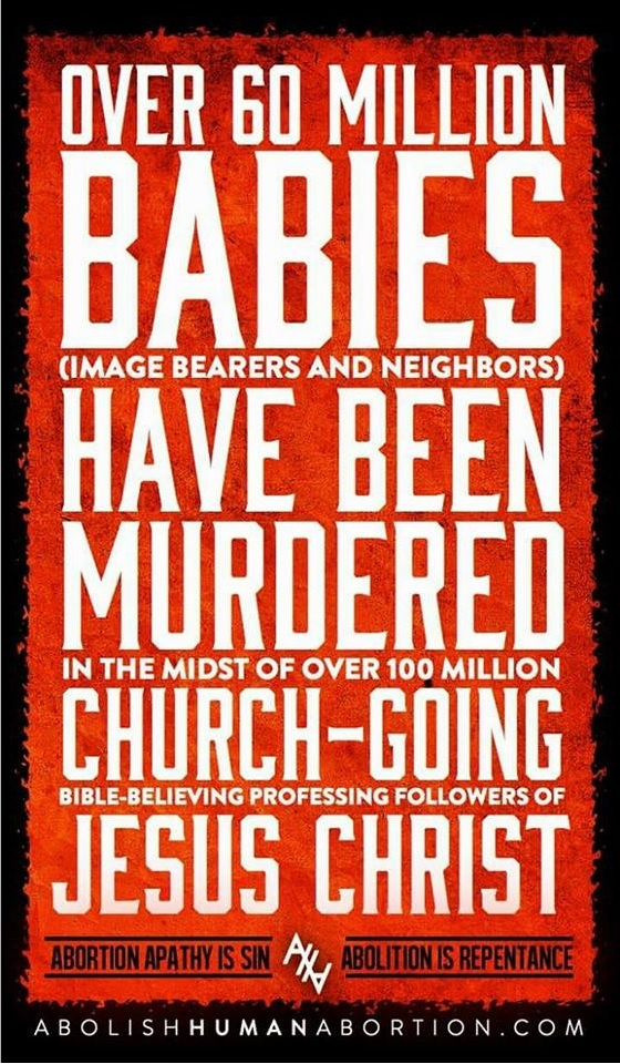 abortion - 60 mil babies aborted and no church backlash