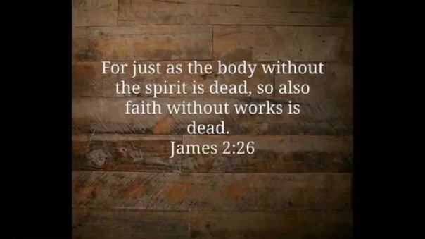 Jesus - faith without works is dead