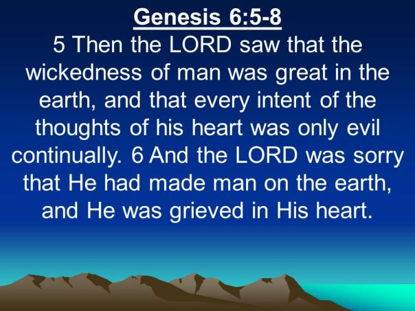 jesus - flood for the lord was sorry he had created mankind