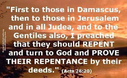 Jesus - repetence is proven by your deeds