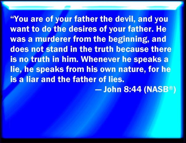 jesus - you are of your father the devil nasb