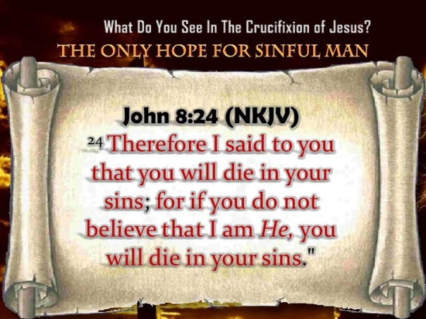 Jesus - you will die in your sins