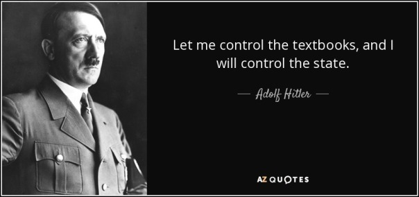 hitler - let me control the textbooks and I ll control the state