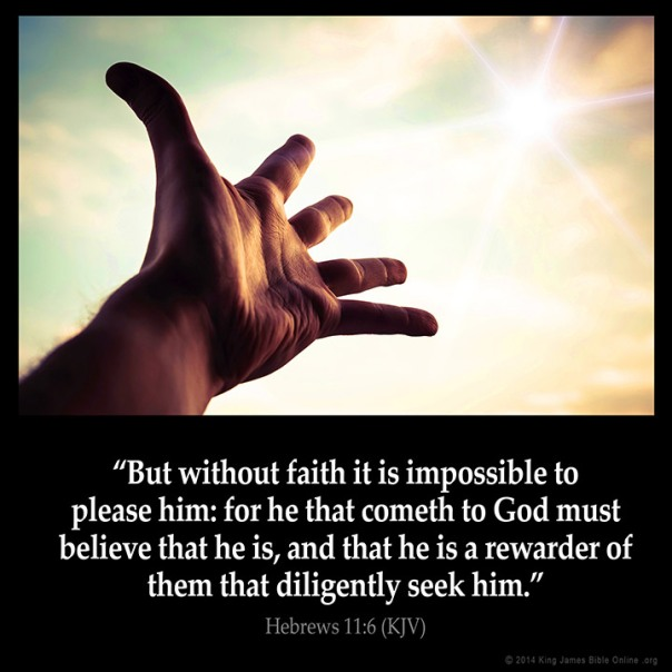 Jesus - he that cometh to god must believe tht he is and a rewarder of those who seek him