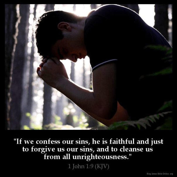 jesus - if we confess our sin he is faithful and just to forgive us of our sin