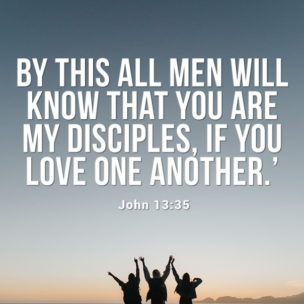 jesus - love one another by this all men will know you are my disciples