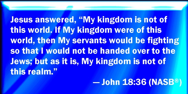 jesus - my kingdom is not of this world 1