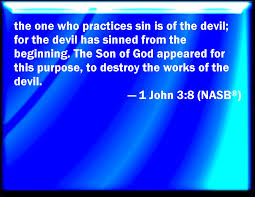 jesus - the son of god appeard to destroy the works of the devil