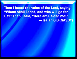 jesus - who will go for me saith the LORD