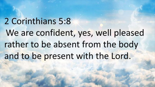 Jesus - absent from the body present with the Lord