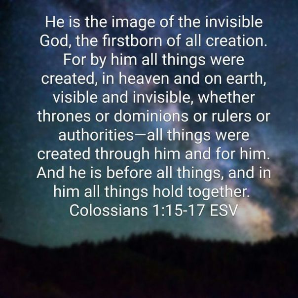 Jesus - all things hold together -full verse colossians 1 15