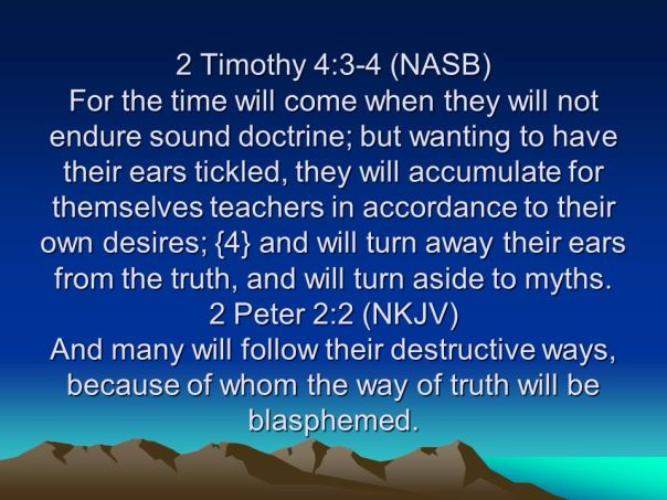 jesus - false teachers for the time will come when they will not endure sound doctrine