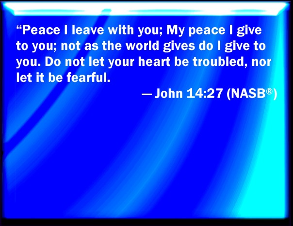 jesus - peace i give to -- corrected copy in nasb