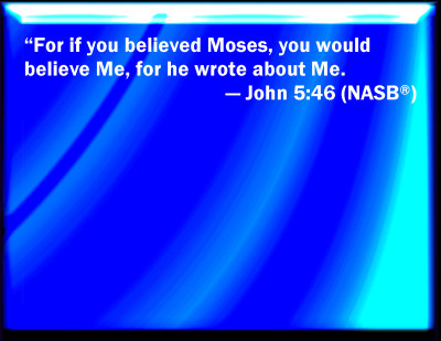 jesus - moses wrote of me nasb
